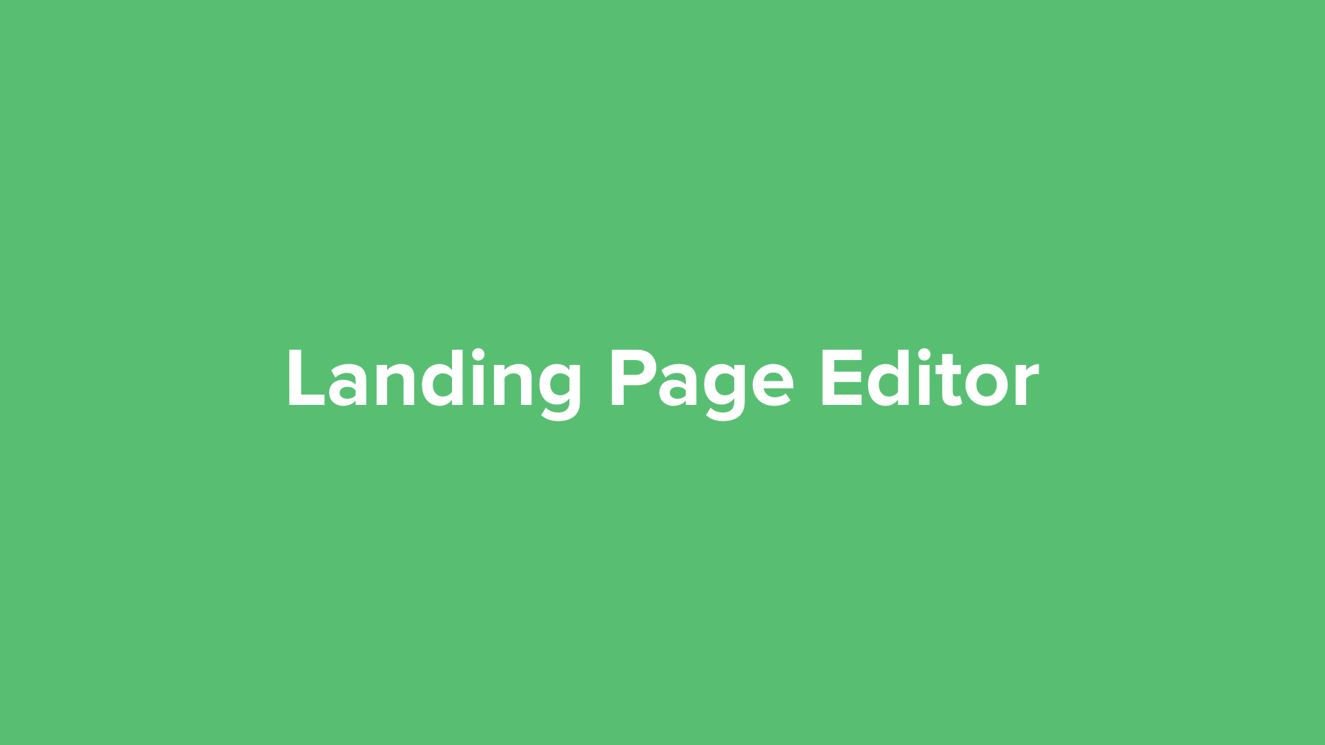How to Use the Landing Page Editor - Video Tutorial