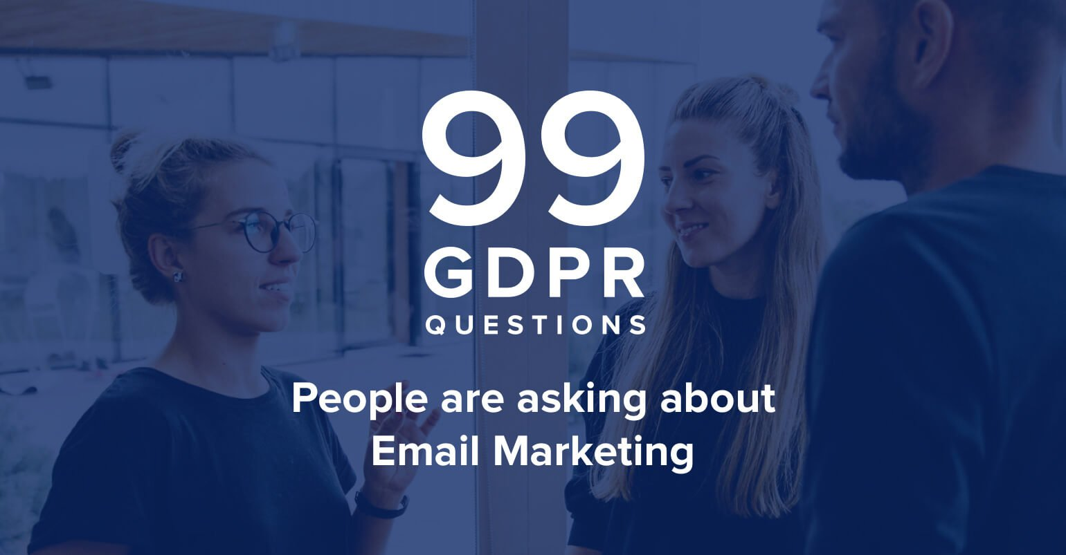 99 GDPR questions people are asking about Email Marketing