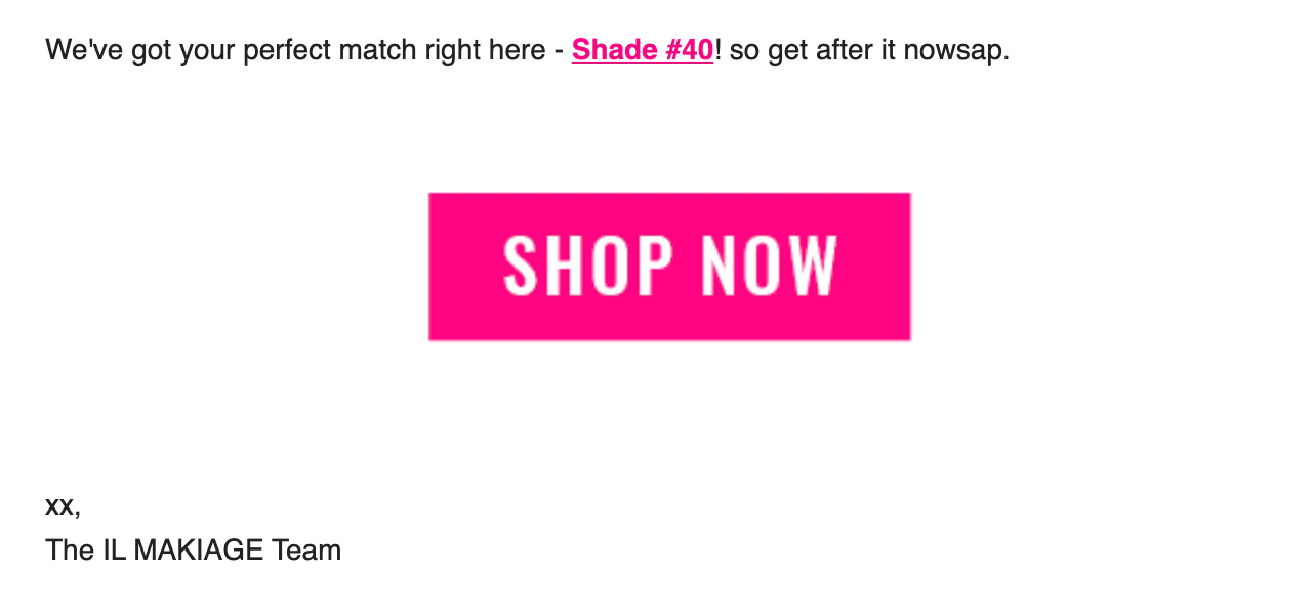IL MAKIAGE email sign-off example shop now pink button call to action