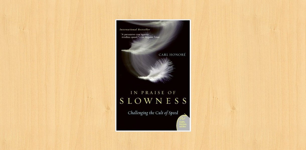 in praise of slowness - carl honore